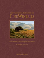 The California Directory of Fine Wineries: Central Coast : Santa Barbara, San Luis Obispo, Paso Robles - K Reka Badger