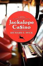 Jackalope CA$Ino - Richard E Peck