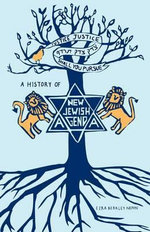 Justice, Justice Shall You Pursue : A History of the New Jewish Agenda - Ezra Berkley Nepon