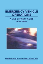 Emergency Vehicle Operations : A Line Officer's Guide - Raymond W. Beach, Jr.
