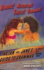 Tarzan and Jane's Guide to Grammar : Histories, Casts and Credits for 58 Shows - Mark Phillips