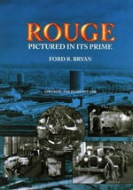 Rouge : Pictured in Its Prime - Ford R Bryan