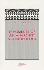 Fragments of an Anarchist Anthropology : The First 5,000 Years - David Graeber