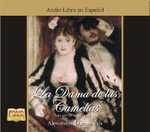 La Dama de Las Camelias - Alexander Dumas Fils