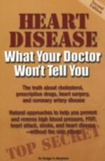Heart Disease : What Your Doctor Won't Tell You - Rodger H. Dr. Murphree