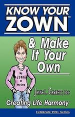 Know Your Zown(tm) & Make It Your Own - Jayne L Garrett