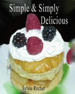 Simple and Simply Delicious - Sylvie Rocher