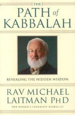 Path of Kabbalah : Revealing the Hidden Wisdom - Michael Rav Laitman