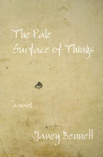 The Pale Surface of Things - Janey Bennett