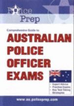 Police Prep : Comprehensive Guide to Australian Police Officer Exams - Deland Jessop