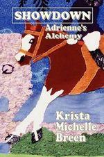 Showdown - Adrienne's Alchemy - Krista Michelle Breen