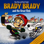 Brady Brady And the Great Rink - Mary Shaw