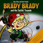 Brady Brady And the Twirlin' Torpedo - Mary Shaw