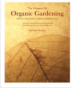 The Essence of Organic Gardening - Heide Hermary