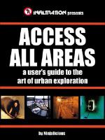 Access All Areas : A User's Guide to the Art of Urban Exploration - Ninjalicious