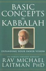 Basic Concepts in Kabbalah : With Ten Kabbalah Lessons - Michael Rav Laitman