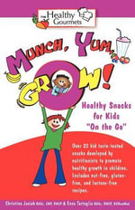 Munch, Yum, Grow! Healthy Snacks for Kids