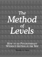 The Method of Levels : How to Do Psychotherapy Without Getting in the Way - Timothy A. Carey