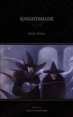 Knightshade - Paul Feval