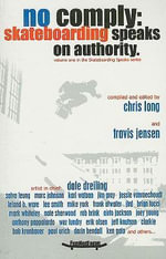 No Comply : Skateboarding Speaks on Authority