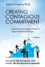 Creating Contagious Commitment : Applying the Tipping Point to Organizational Change, eBook of 2nd Edition - Andrea Shapiro