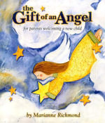 The Gift of an Angel : For Parents Welcoming a New Child - Marianne Richmond