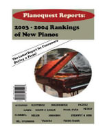 Pianoquest Reports : 2003-2004 rankings of new pianos
