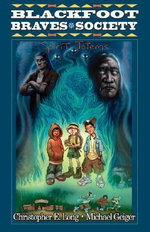 Blackfoot Braves Society Book 1 : Spirit Totems - Christopher E Long