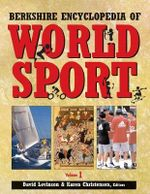 Berkshire Encyclopedia of World Sport : 4 Volume Set