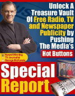 How To Unlock A Treasure Vault of Free Publicity by Pushing the Media's Hot Buttons - George McKenzie