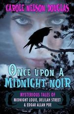 Once Upon a Midnight Noir : Midnight Louie and Delilah Street Stories - Carole Nelson Douglas