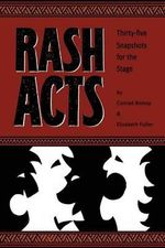 Rash Acts : 35 Snapshots for the Stage - Conrad Bishop