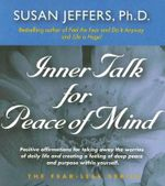 Inner Talk for Peace of Mind : Fear-Less Series - Susan Jeffers