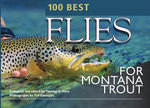 100 Best Flies for Montana Trout - Thomas R. Pero