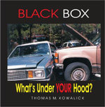 BLACK BOX : What's under Your Hood? - Thomas, M. Kowalick