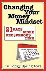 Changing Your Money Mindset - Vicky Spring Love