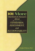 101 More Questions and Answers about Standards, Assessment, and Accountability - MR Douglas B Reeves