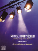 Musical Improv Comedy : Creating Songs in the Moment - Michael Pollock
