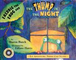 Freddie the Frog and the Thump in the Night : 1st Adventure: Treble Clef Island - Sharon Burch