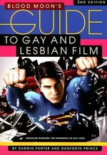 Blood Moon's Guide to Gay and Lesbian Film - Darwin Porter