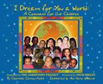 I Dream for You a World : A Covenant for Our Children - Charisse Carney-Nunes