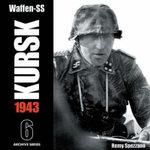 Waffen-SS - Kursk 1943 : v. 6 - Remy Spezzano
