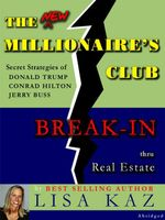 The New Millionaires's Club : Break-In Thru Real Estate - Lisa Kaz