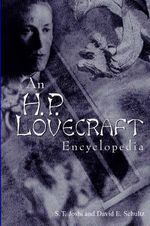 An H P Lovecraft Encyclopedia - Author S T Joshi