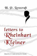 Letters to Rheinhart Kleiner - H P Lovecraft