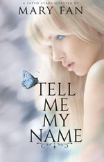 Tell Me My Name - Mary Fan