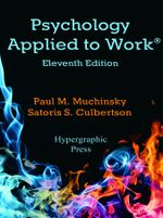 Psychology Applied to Work®, 11th Edition - Paul M. Muchinsky