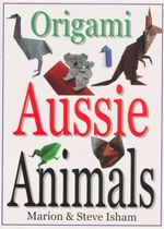 Origami : Aussie Animals - Marion Isham