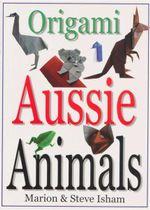Origami : Aussie Animals - Marion Isham