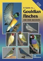 A Guide to Gouldian Finches and Their Mutations - Rob Marshall